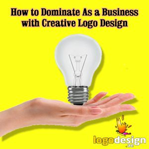 How to Dominate As a Business with Creative Logo Design