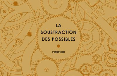 La soustraction des possibles de Joseph INCARDONA