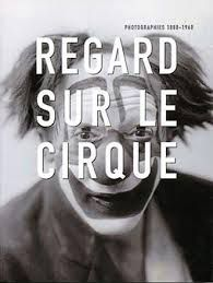 Regard sur le cirque, photographies 1880-196