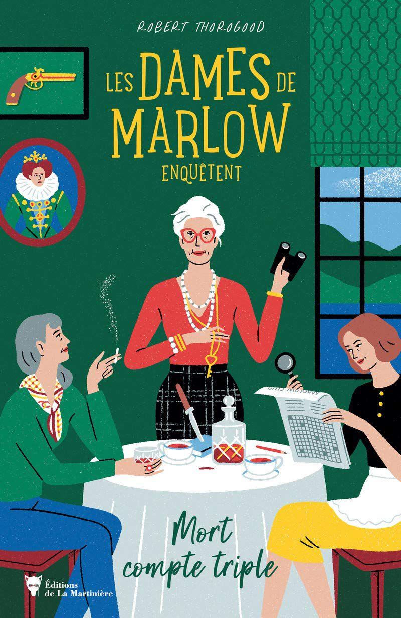 Les dames de Marlow enquêtent. Mort compte triple