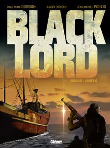 Black Lord, au cœur de la piraterie somalienne