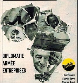 Diplomatie, Armée, entreprises : la Françafrique vous salue bien