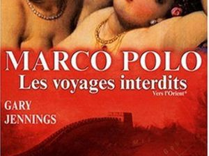 Marco Polo. Les voyages interdits - Gary JENNINGS (The Journeyer, 1984), traduction de Thierry CHEVRIER, Editions Télémaque, 1988, 608 (Vers l'Orient) et 704 pages (A la cour du grand khan)