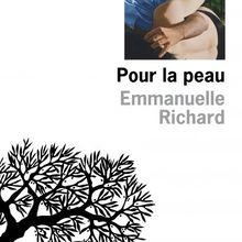 Pour la peau - Emmanuelle Richard
