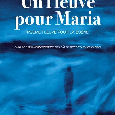 Chronique / « Un fleuve pour Maria » de Lionel Parrini : une pièce de théâtre au temps du Covid