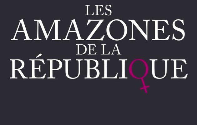 Les amazones de la république, de Renaud Revel