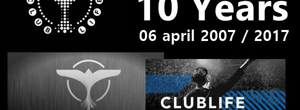 Tiësto Club Life | 10 Years - April 06, 2007 / 2017