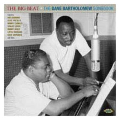 The Big Beat :The Dave Bartholomew songbook (Ace Records 2011)