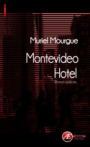 Chronique de Montevideo Hotel de Muriel Mourgue