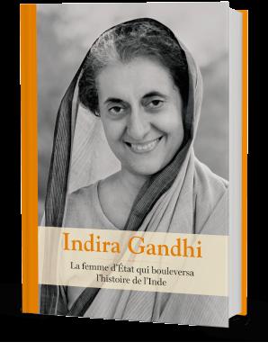 Indira Gandhi, la femme d'État qui bouleversa l'histoire de l'Inde