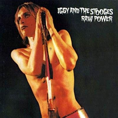 Iggy and the Stooges - Raw Power (1973)