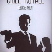 George ARION : Cible royale. - Les Lectures de l'Oncle Paul