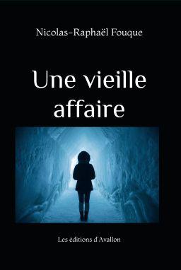 AvisPolar : Une vieille affaire de Nicolas-Raphaël FOUQUE (Ed. d'Avallon)