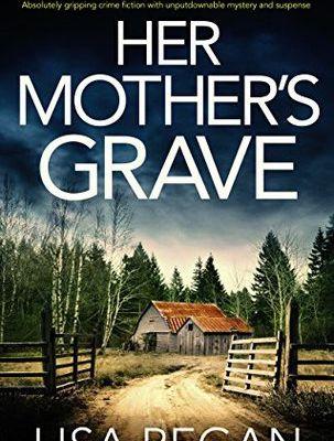 (ePub) Read Her Mother's Grave (Detective Josie Quinn, #3) By Lisa  Regan Free Online