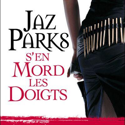 Jaz Parks (Tome 1) : Jaz Parks s'en Mord les Doigts (LC)