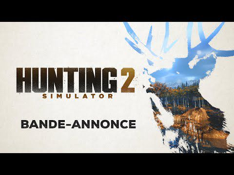 [ACTUALITE] HUNTING SIMULATOR 2 ANNONCE