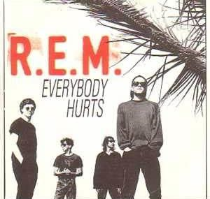 Everybody Hurts (REM)
