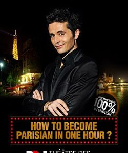 Avis spectacle humour : How to become Parisian in one hour ?