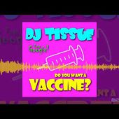DJ Tissue - Do You Want A Vaccine? (Euro Remix) (Dmn Records)