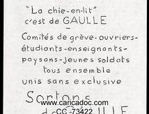 «La chie-en-lit c'est de Gaulle Comités de grève-ouvriers-étudiants-enseignants-paysans-jeunes soldats tous ensemble unis sans exclusive sortons de Gaulle Le pouvoir aux comités de travailleurs», Initiative socialiste, 20/5/1968.
