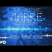 Jean-Michel Jarre, Moby - Suns Have Gone