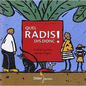 Le livre du radis, mais pas que (avec les enfants de maternelle et d'âge préscolaire) - Le blog de fannyassmat, le quotidien d'une assistante maternelle en mille et une anecdotes
