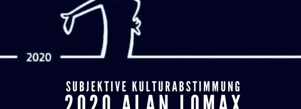 Kulturabstimmung 2020 Alan Lomax - Teil V Highlight