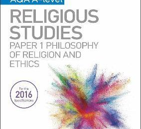 My Revision Notes AQA A-level Religious Studies Paper 1 Philosophy of religion and ethics