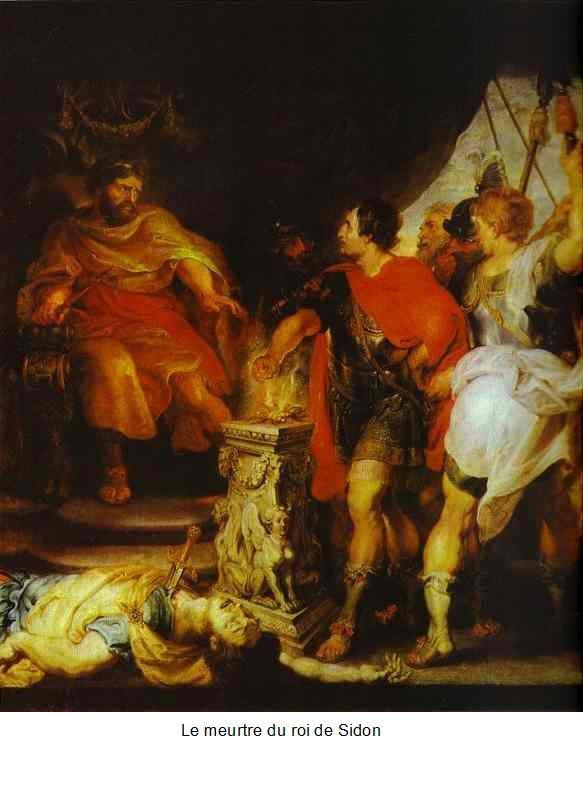 Meurtre du roi de Sidon.