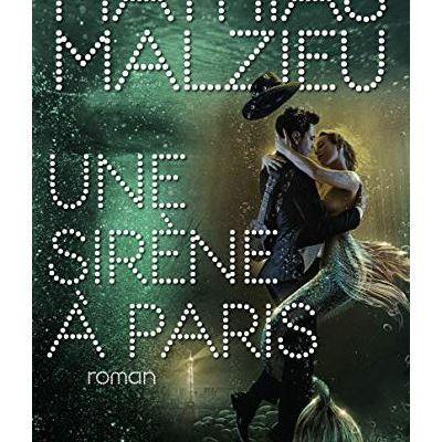Une sirène à Paris – Mathias Malzieu (Albin Michel)
