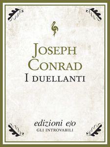 I DUELLANTI di JOSEPH CONRAD