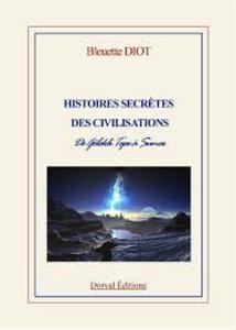 BLEUETTE DIOT – HISTOIRE SECRETE DES CIVILISATIONS, DE GÖBEKLI À SUMER