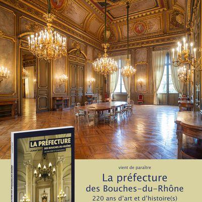 La préfecture des Bouches-du-Rhône,  220 ans d'art et d'histoire(s)