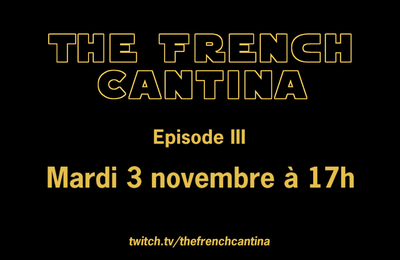 The French Cantina – Épisode 3