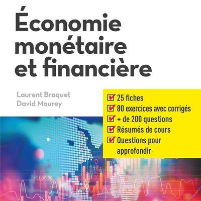 « Économie monétaire et financière » de Laurent Braquet et David Mourey - De Boeck, Sup en Poche