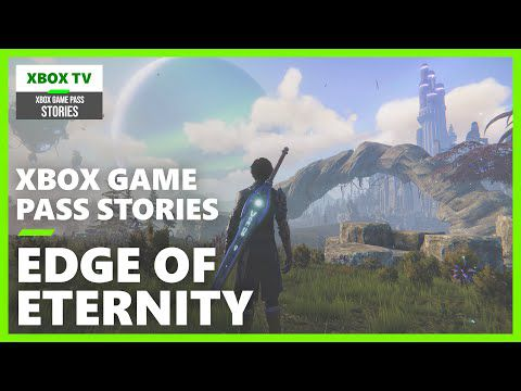 [ACTUALITE] Xbox Game Pass Stories - Episode 6 : Edge of Eternity