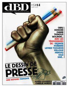 """Numéro hommage à Charlie Hebdo de dBD : """"Le dessin de presse, une histoire française"""" (?!)"""