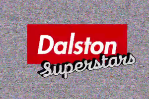DALSTON SUPERSTARS