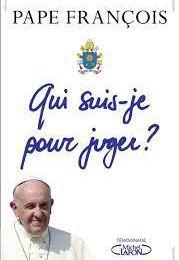 Qui suis-je pour juger, Pape François