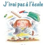Album J'irai pas à l'école-Série 1: livres