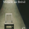 "Augusto Boal ""Miracle au Brésil"""
