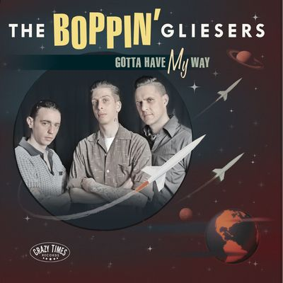 The Boppin' Gliesers - Gotta have my way