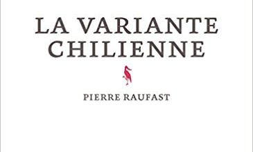La variante chilienne / Pierre Raufast