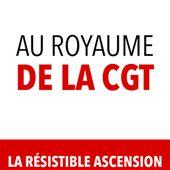 Au royaume de la CGT, de Jean-Bernard Gervais