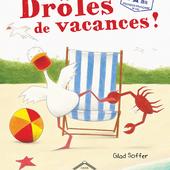 Drôles de vacances! Gilad SOFFER - 2016 (Dès 5 ans)