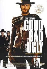 Le bon, la brute, le truand ( The good, the bad and the ugly )