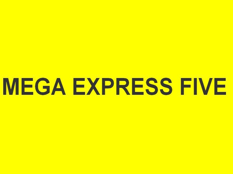 MEGA  EXPRESS FIVE