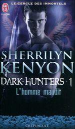 ¤ Le Cercle des Immortels, Tome 1: L'Homme Maudit, de Sherrilyn Kenyon ¤