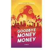 GOODBYE MONEY MONEY