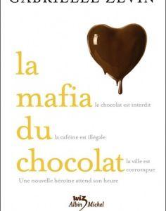 La mafia du chocolat - Gabrielle Zevin
